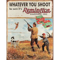 TSN1412 Tin Sign - Remington Whatever You Shoot