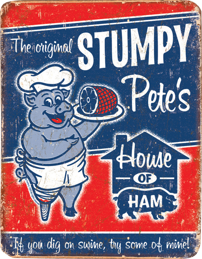 TSN1794 Tin Sign - Stumpy Pete's Ham