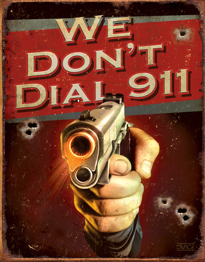 TSN1815 Tin Sign - We Don't Dial 911