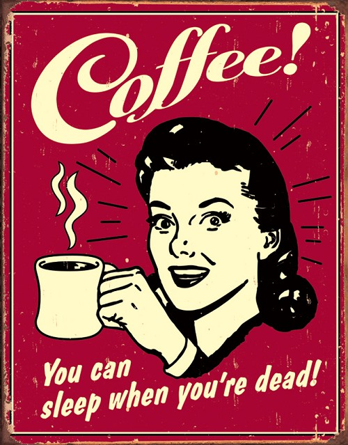 TSN1331 Tin Sign - Coffee - Sleep When Dead