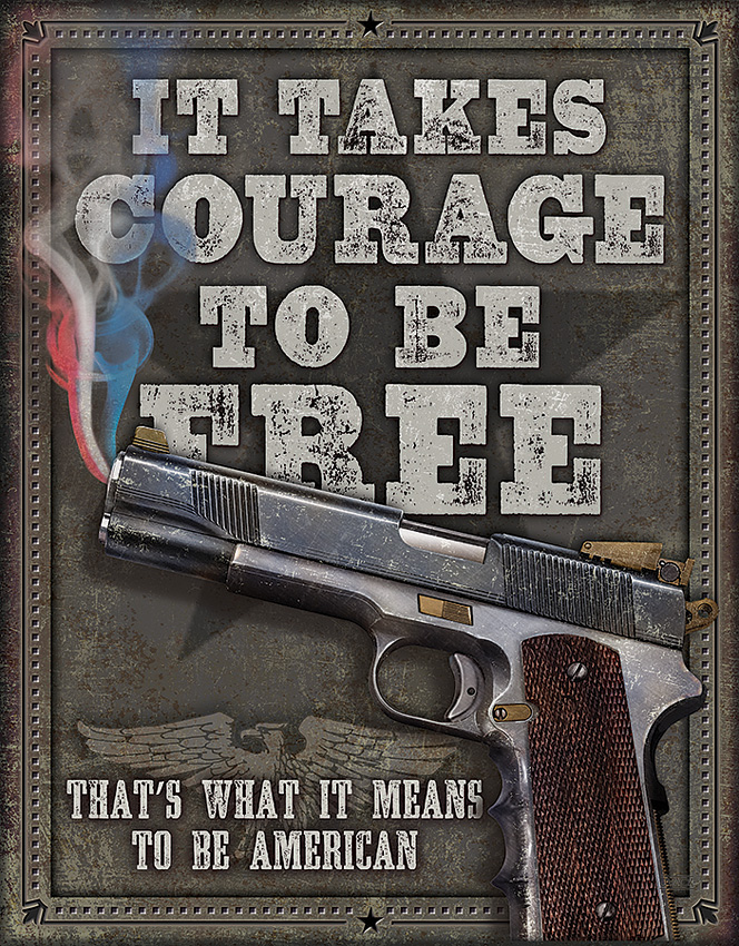 TSN2044 Tin Sign - Courage To Be Free