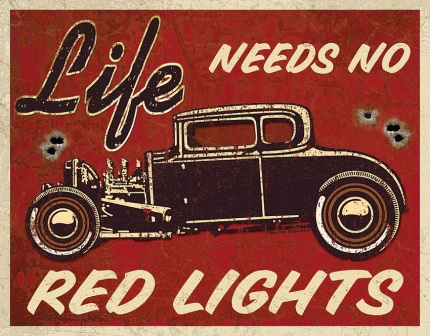 TSN1700 Tin Signs Life Needs No Red Lights Sign