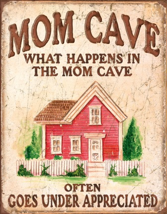 TSN1806 Tin Sign - Mom Cave Under Appreciated